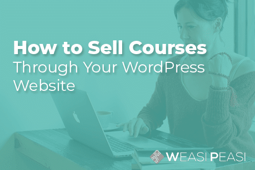 How to Sell Courses Through Your WordPress Website
